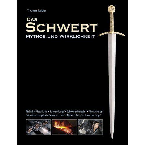 Buch: Das Schwert - Mythos und Wirklichkeit (Gebundene Ausgabe)